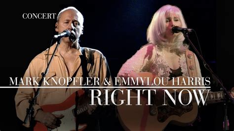 Mark Knopfler & Emmylou Harris - Right Now (Real Live